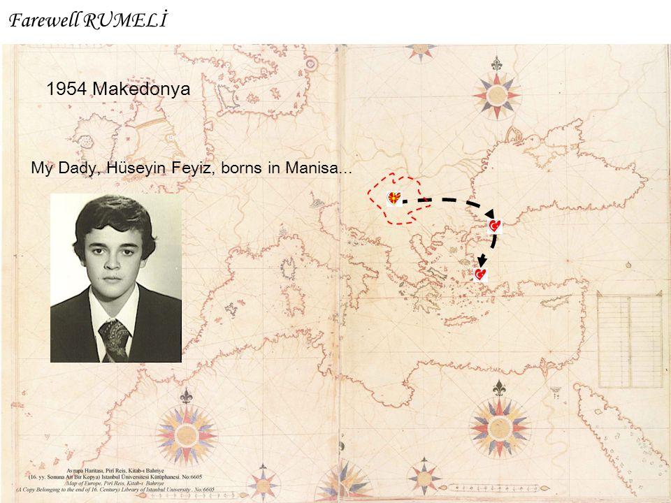 1954 Makedonya My Dady, Hüseyin Feyiz, borns in Manisa... Farewell RUMELİ