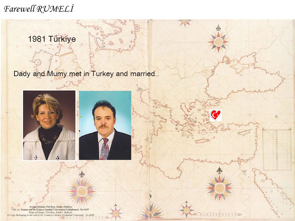 1981 Türkiye Dady and Mumy met in Turkey and married.. Farewell RUMELİ