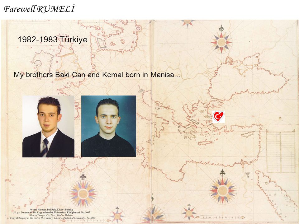 1982-1983 Türkiye My brothers Baki Can and Kemal born in Manisa... Farewell RUMELİ