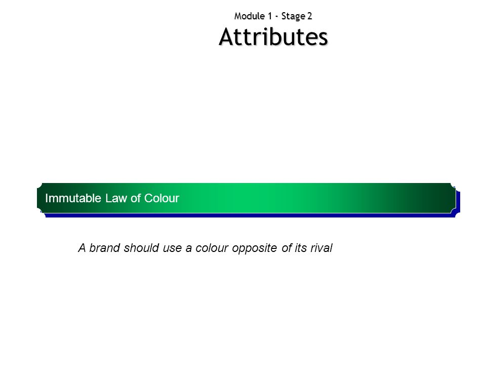 A brand should use a colour opposite of its rival Immutable Law of Colour