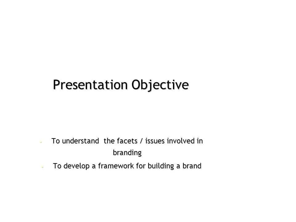 Attribut es Module 1 Understanding Branding Understanding Branding Brand Building Exercise Manage ment Product s to brands Archite cture House of Brands Endorsed Brand Sub Brand Branded House