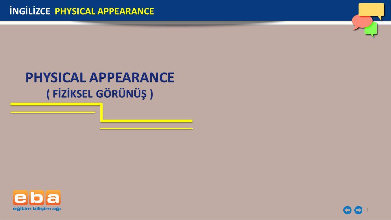 2 İnsanların fiziksel görünümleri tanımlarken boy uzunluğu, saç şekli gibi bazı ifadeler kullanırız.