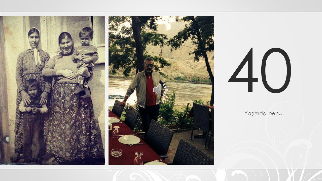 40 Yaşımda ben…