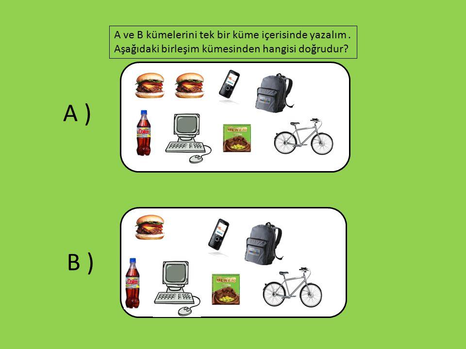 Bir kümenin içinde aynı elemandan tane bulunabilir mi? A ) B ) iki