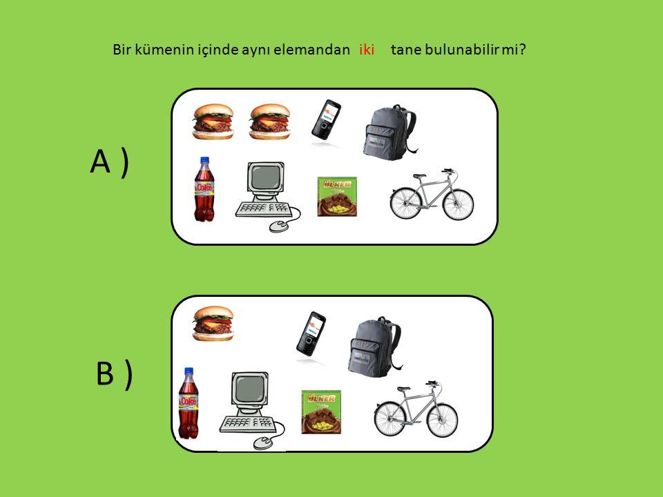 Kümelerde birleşim işlemi için ne söyleyebilirsiniz? A ) B )