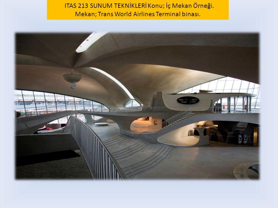 Terminal binasının Genel dış Görünüşü.ITAS 213 SUNUM TEKNİKLERİ Konu; İç Mekan Örneği.