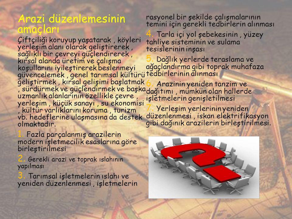 Arazi düzenlemesinin araçları 1.Yol yapımı önlemi 2.