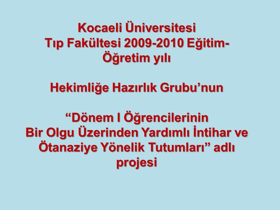 """Kocaeli Üniversitesi Tıp Fakültesi 2009-2010 Eğitim- Öğretim yılı Hekimliğe Hazırlık Grubu'nun """"Dönem I Öğrencilerinin Bir Olgu Üzerinden Yardımlı İnt"""
