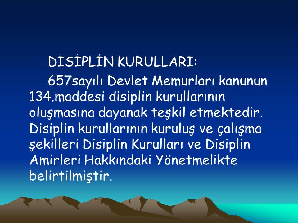 DİSİPLİN KURULLARI: 657sayılı Devlet Memurları kanunun 134.maddesi disiplin kurullarının oluşmasına dayanak teşkil etmektedir. Disiplin kurullarının k