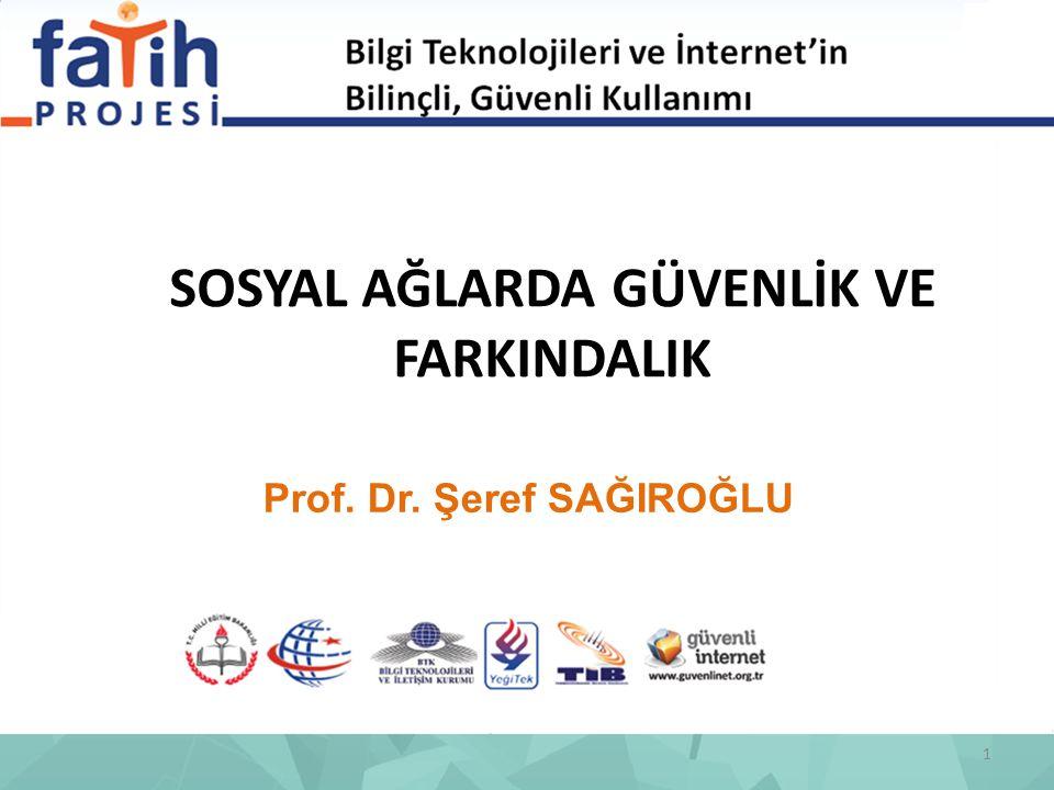 Prof. Dr. Şeref SAĞIROĞLU SOSYAL AĞLARDA GÜVENLİK VE FARKINDALIK 1