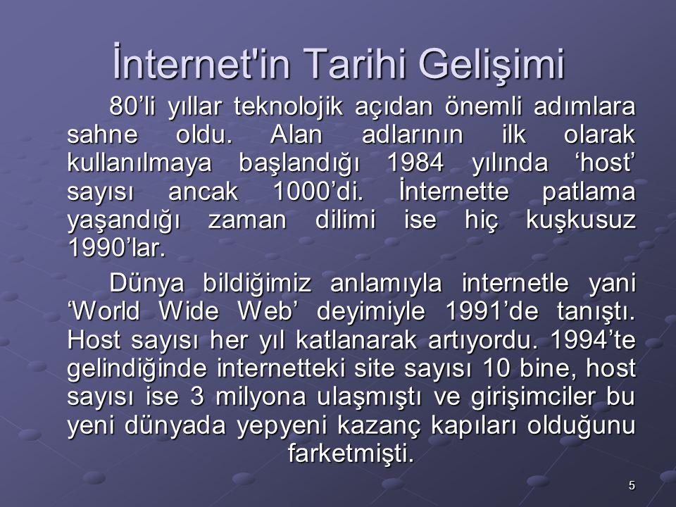 5 İnternet in Tarihi Gelişimi 80'li yıllar teknolojik açıdan önemli adımlara sahne oldu.
