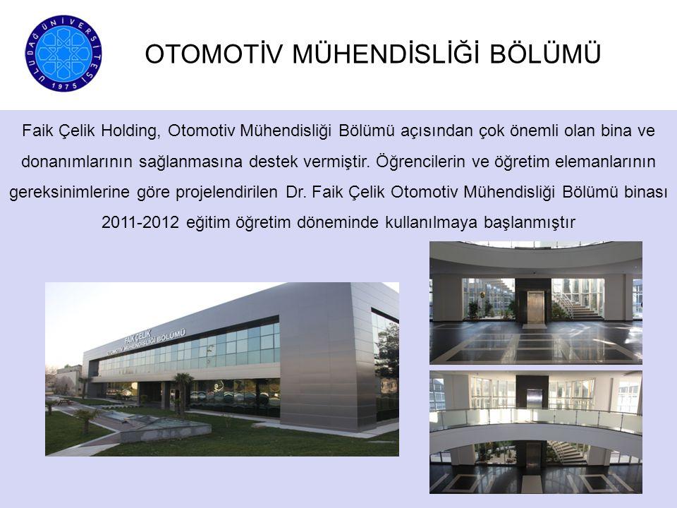 Faik Çelik Holding, Otomotiv Mühendisliği Bölümü açısından çok önemli olan bina ve donanımlarının sağlanmasına destek vermiştir. Öğrencilerin ve öğret