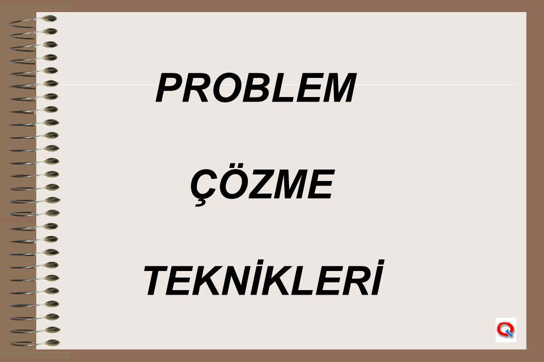 PROBLEM ÇÖZME TEKNİKLERİ