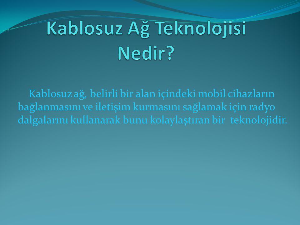 Avantajları:  Bilgi transfer hızı küçük ölçekli yerel ağlar için yeterlidir.(802.11b için 11 mbit/ saniye).
