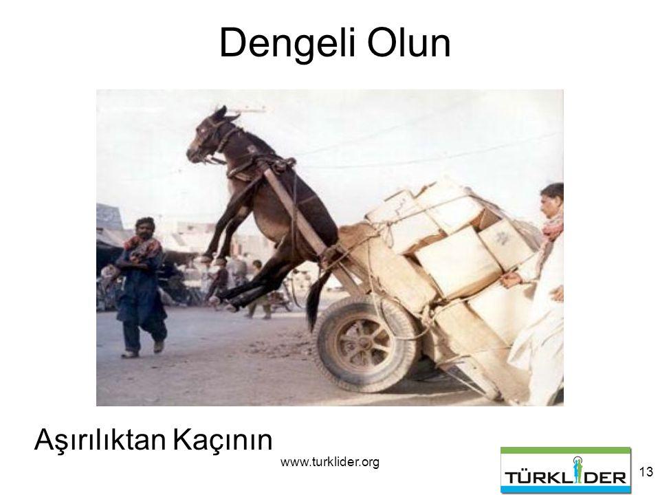 www.turklider.org 13 Dengeli Olun Aşırılıktan Kaçının