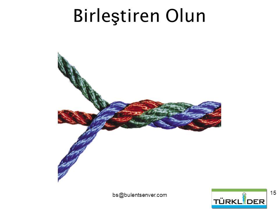 bs@bulentsenver.com 15 Birle ş tiren Olun
