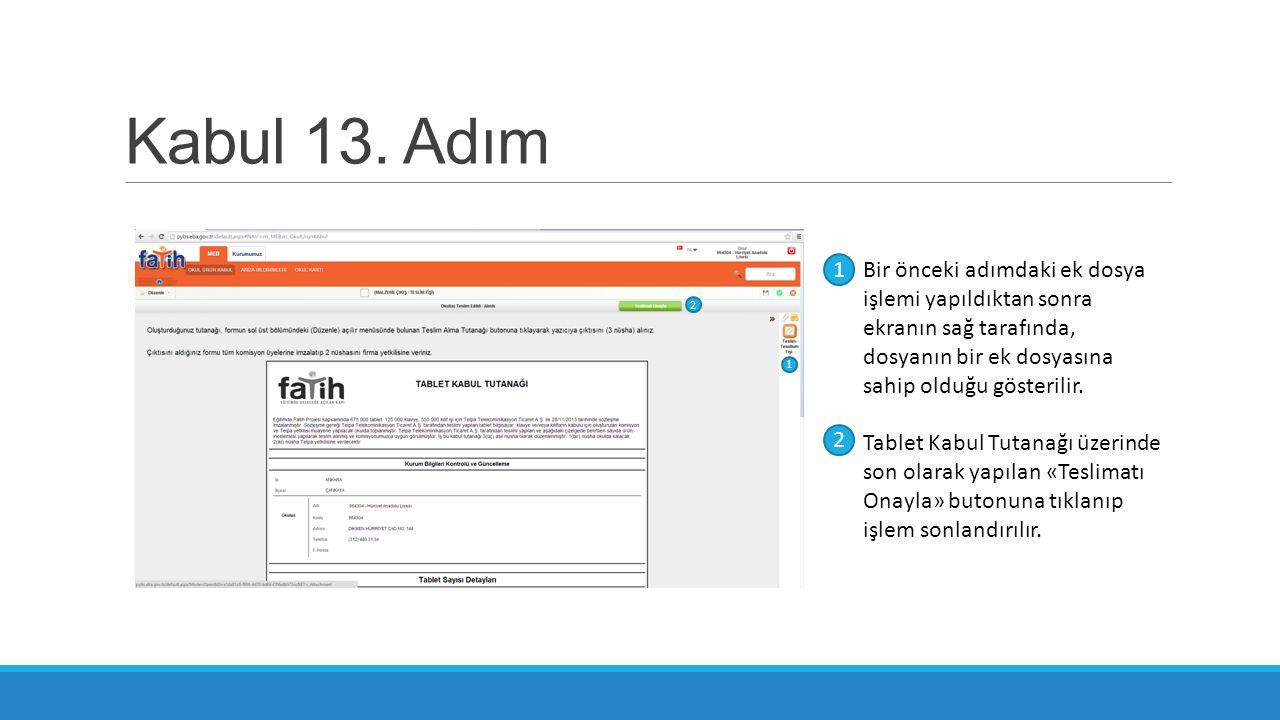 Kabul 13. Adım Bir önceki adımdaki ek dosya işlemi yapıldıktan sonra ekranın sağ tarafında, dosyanın bir ek dosyasına sahip olduğu gösterilir. Tablet
