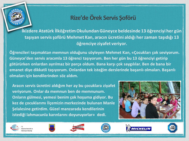 Rize'de Örek Servis Şoförü İkizdere Atatürk İlköğretim Okulundan Güneyce beldesinde 13 öğrenciyi her gün taşıyan servis şoförü Mehmet Kan, aracın ücre
