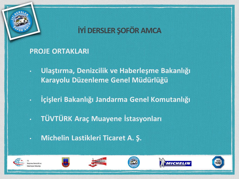 İYİ DERSLER ŞOFÖR AMCA KAPSAM (2014-2015 eğitim öğretim yılında) Balıkesir Edirne Gaziantep Isparta Karabük Kars Malatya Muğla Nevşehir Trabzon