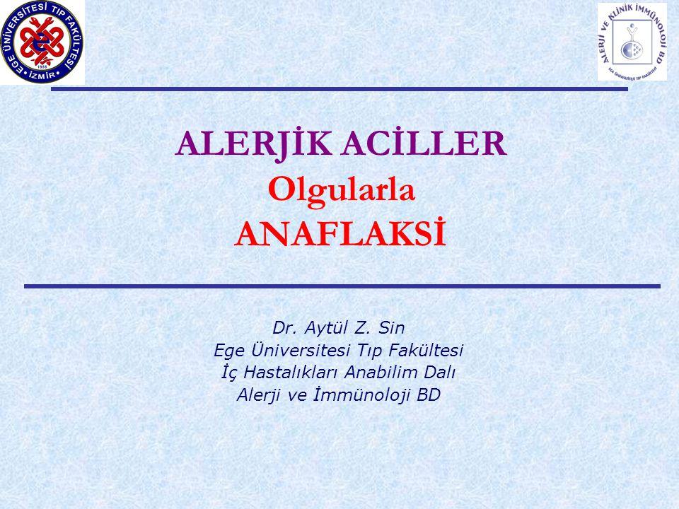 ALERJİK ACİLLER Olgularla ANAFLAKSİ Dr.Aytül Z.