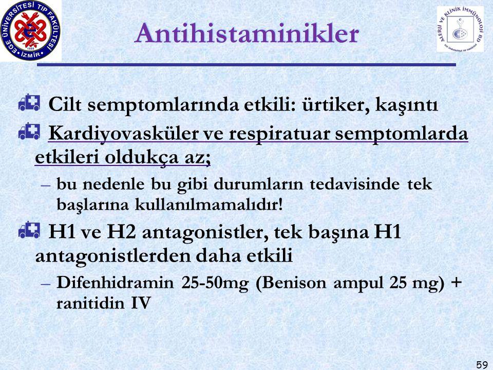 59 Antihistaminikler  Cilt semptomlarında etkili: ürtiker, kaşıntı  Kardiyovasküler ve respiratuar semptomlarda etkileri oldukça az; –bu nedenle bu gibi durumların tedavisinde tek başlarına kullanılmamalıdır.