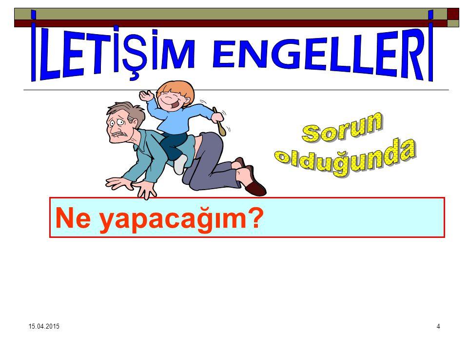 15.04.201554 Çocuğa sürekli anne baba tarafından 'ders çalış' emir cümlelerinin verilmesi.