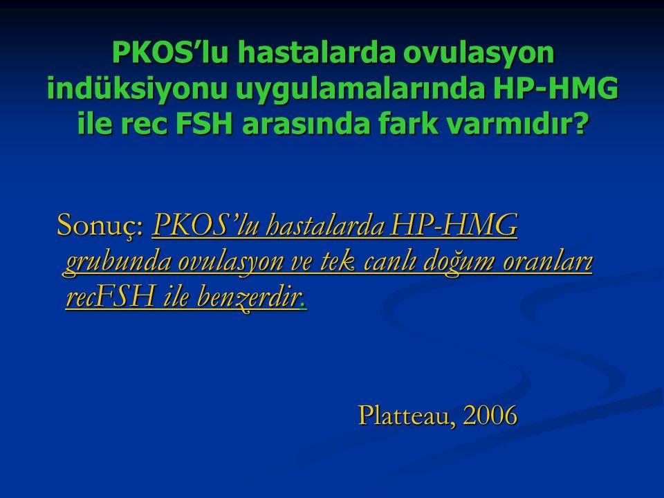 PKOS'lu hastalarda ovulasyon indüksiyonu uygulamalarında HP-HMG ile rec FSH arasında fark varmıdır? Sonuç: PKOS'lu hastalarda HP-HMG grubunda ovulasyo