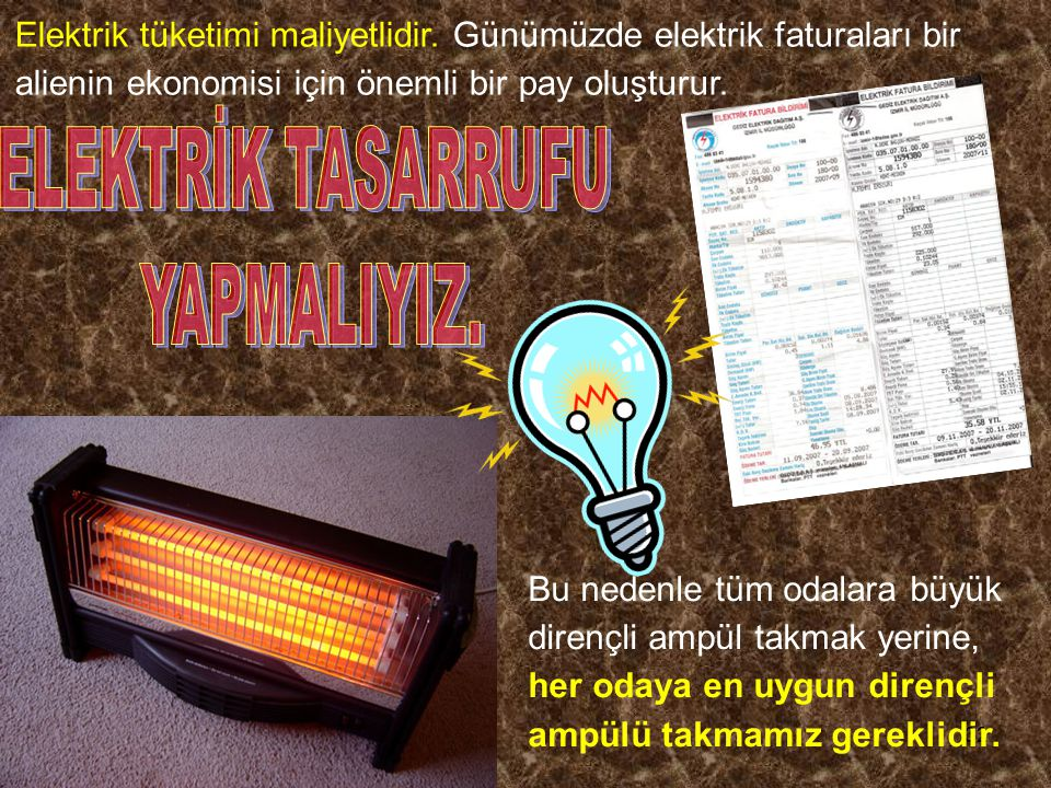 Cihad AYDIN32 Elektrik tüketimi maliyetlidir. Günümüzde elektrik faturaları bir alienin ekonomisi için önemli bir pay oluşturur. Bu nedenle tüm odalar