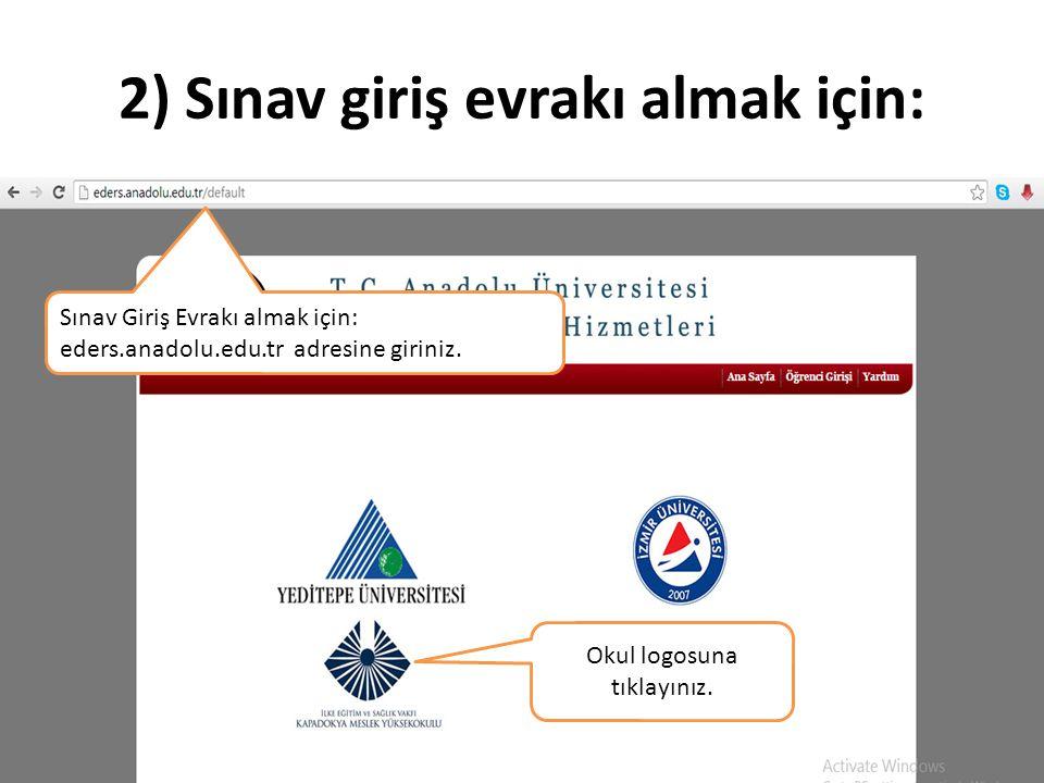 2) Sınav giriş evrakı almak için: Sınav Giriş Evrakı almak için: eders.anadolu.edu.tr adresine giriniz. Okul logosuna tıklayınız.
