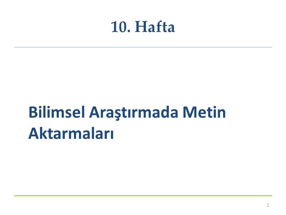 İçerik Metin Aktarma ile İlgili Genel Bilgiler Metin Aktarma Yöntemleri Kaynak Gösterilmesi 3