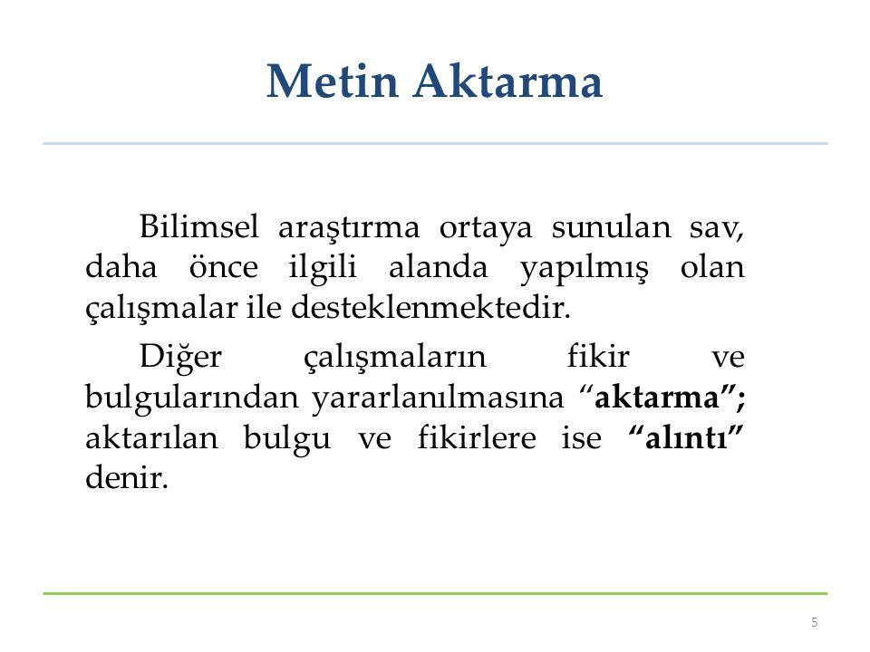 Metin Aktarma Bilimsel araştırma ortaya sunulan sav, daha önce ilgili alanda yapılmış olan çalışmalar ile desteklenmektedir.