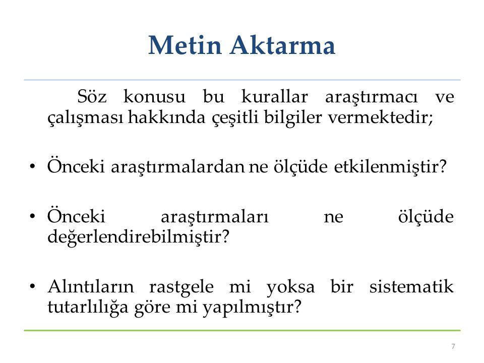 Metin Aktarma Söz konusu bu kurallar araştırmacı ve çalışması hakkında çeşitli bilgiler vermektedir; Önceki araştırmalardan ne ölçüde etkilenmiştir.