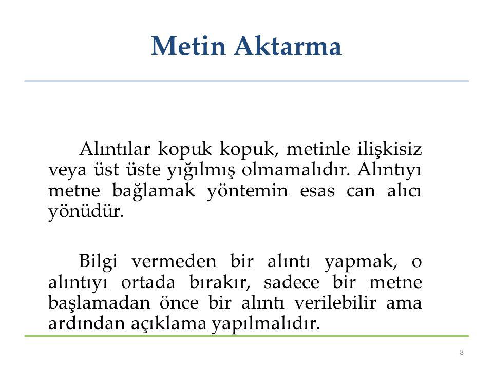 Metin Aktarma Alıntılar kopuk kopuk, metinle ilişkisiz veya üst üste yığılmış olmamalıdır.