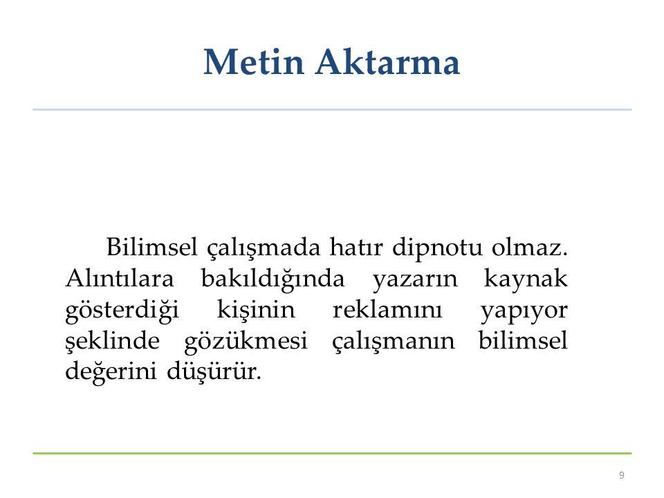 Metin Aktarma Bilimsel çalışmada hatır dipnotu olmaz.