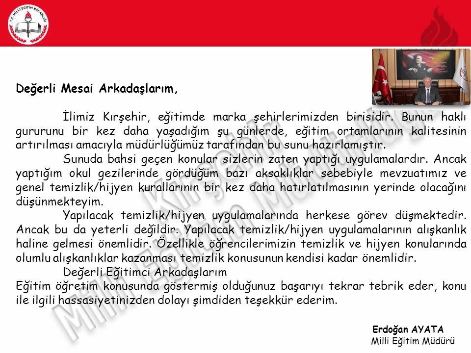 Değerli Mesai Arkadaşlarım, İlimiz Kırşehir, eğitimde marka şehirlerimizden birisidir. Bunun haklı gururunu bir kez daha yaşadığım şu günlerde, eğitim
