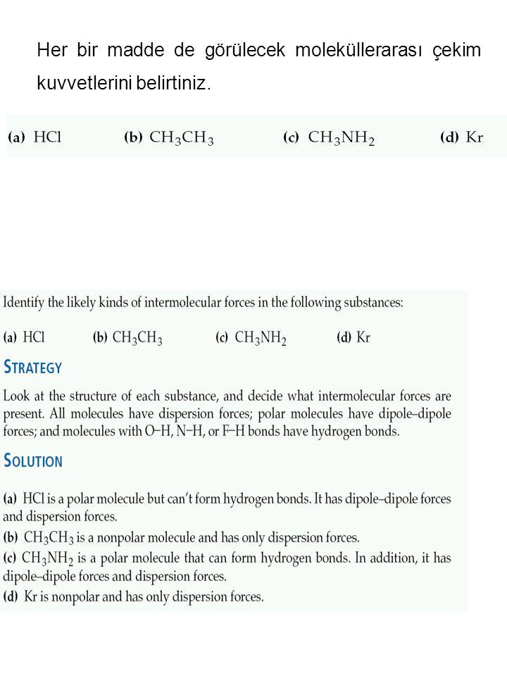 Her bir madde de görülecek moleküllerarası çekim kuvvetlerini belirtiniz.