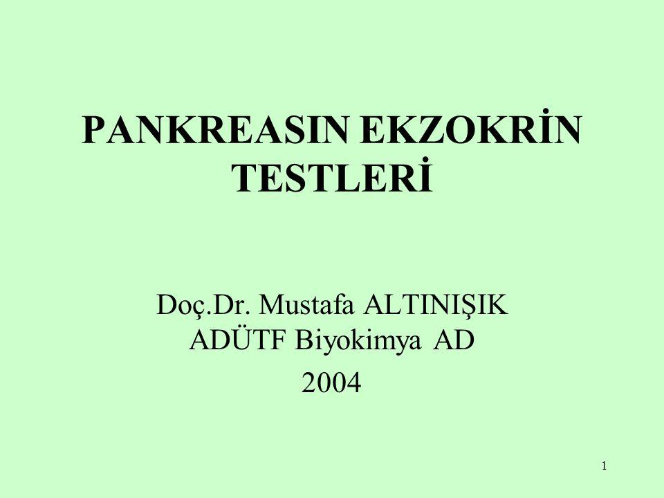 1 PANKREASIN EKZOKRİN TESTLERİ Doç.Dr. Mustafa ALTINIŞIK ADÜTF Biyokimya AD 2004