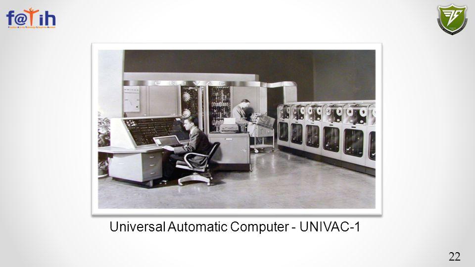22 Universal Automatic Computer - UNIVAC-1