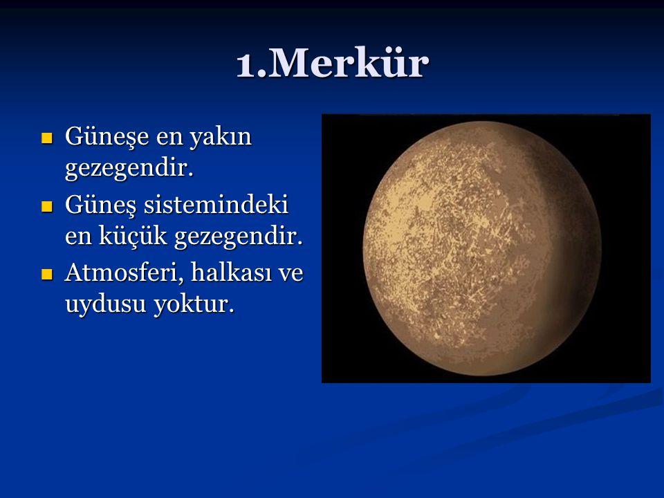 1.Merkür Güneşe en yakın gezegendir. Güneşe en yakın gezegendir. Güneş sistemindeki en küçük gezegendir. Güneş sistemindeki en küçük gezegendir. Atmos