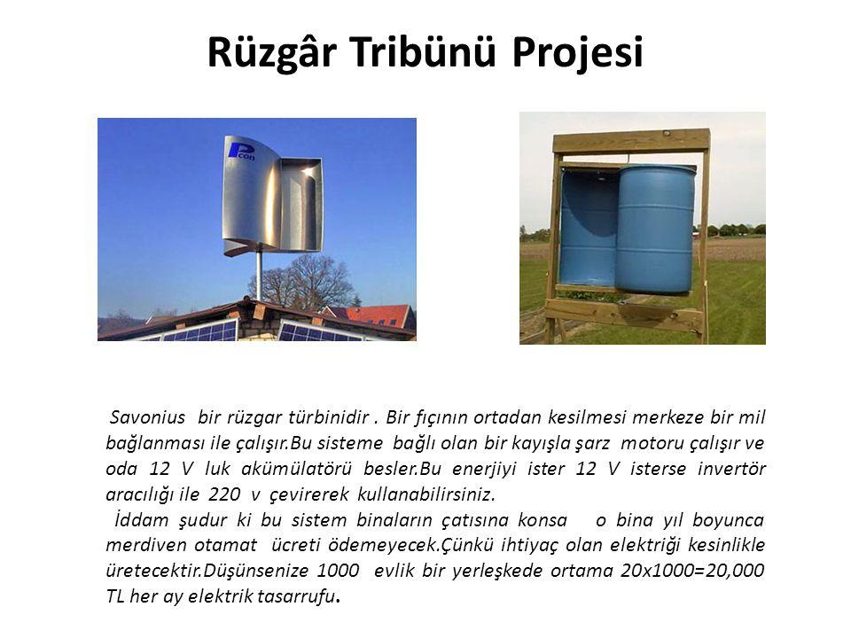 Rüzgâr Tribünü Projesi Savonius bir rüzgar türbinidir. Bir fıçının ortadan kesilmesi merkeze bir mil bağlanması ile çalışır.Bu sisteme bağlı olan bir