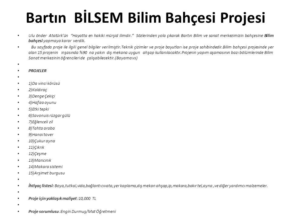 """Bartın BİLSEM Bilim Bahçesi Projesi Ulu önder Atatürk'ün """"Hayatta en hakiki mürşid ilimdir."""" Sözlerinden yola çıkarak Bartın Bilim ve sanat merkezimiz"""