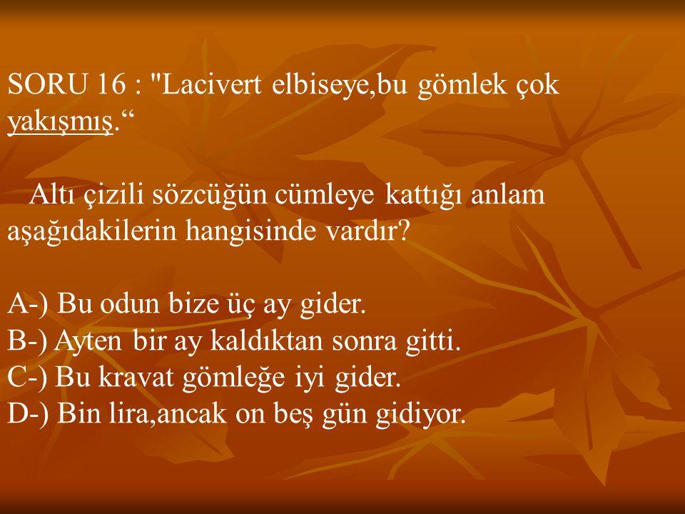 SORU 16 :