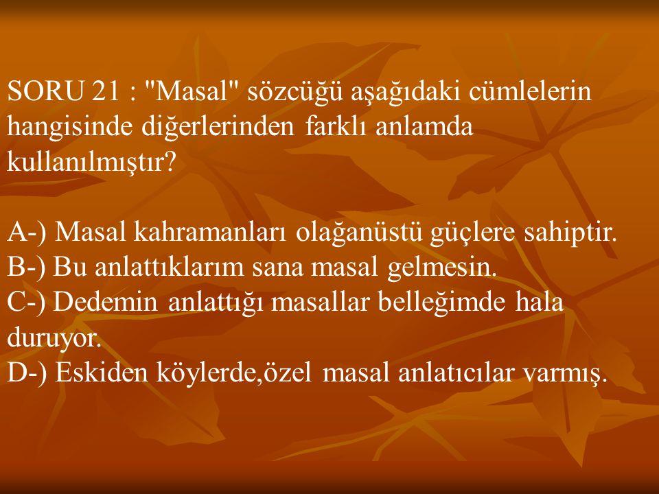 SORU 21 :