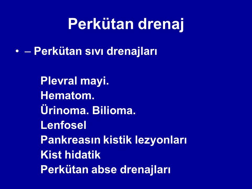 Perkütan drenaj – Perkütan sıvı drenajları Plevral mayi.