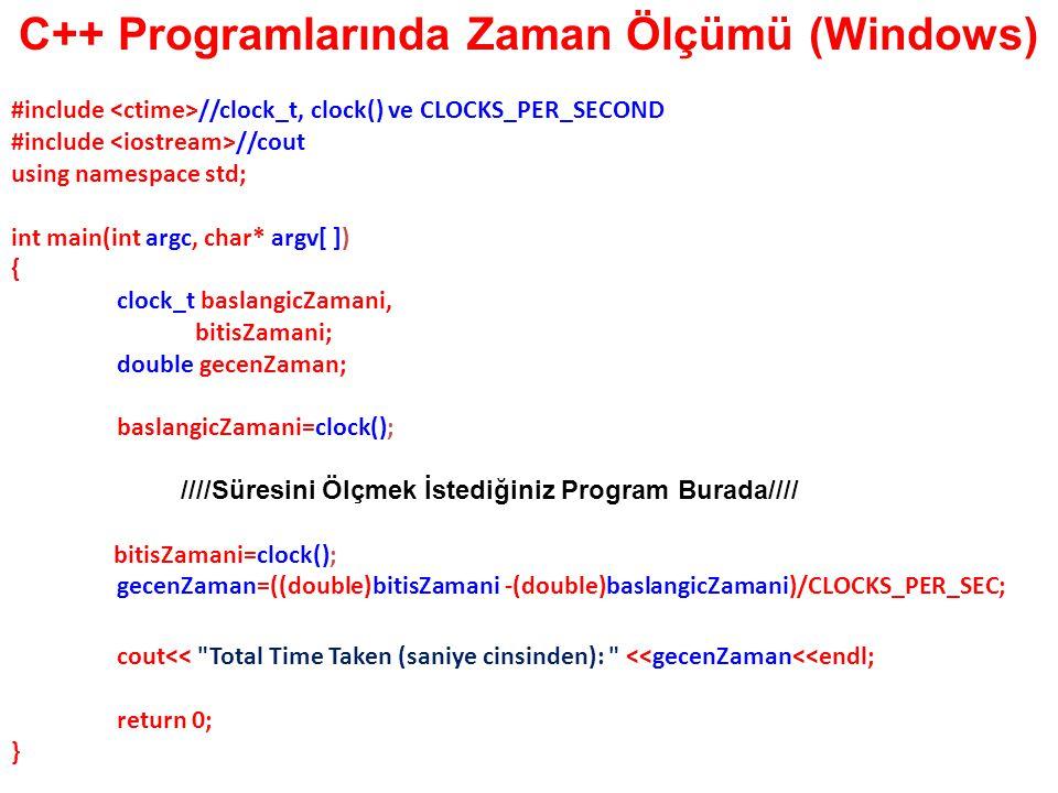 C++ Programlarında Zaman Ölçümü (Linux) #include //struct timeval #include //cout using namespace std; int main(int argc, char* argv[ ]) { struct timeval currentTime; double startTime,endTime,elapsedTime; // Get the current time.