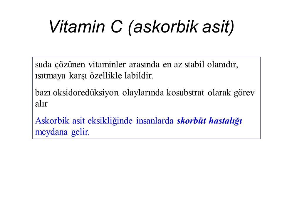 Vitamin C (askorbik asit) suda çözünen vitaminler arasında en az stabil olanıdır, ısıtmaya karşı özellikle labildir.