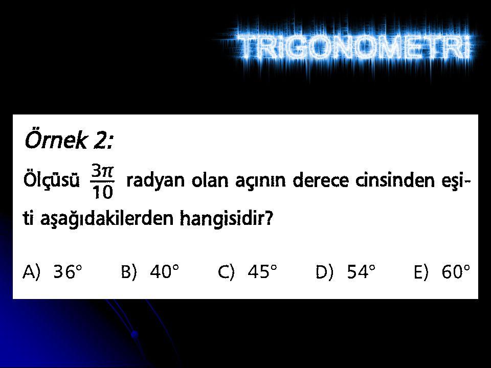 Trigonometrik Oranlar Tablosu Bulduğumuz 30°, 45°, 60° lik açıların trigonometrik oranlarını bir tablo üzerinde gösterelim; 30°45° 60 ° sin cos tan cot 1 √3 1 2 1 2 1 √2 1 1 1 √3 1 2 2