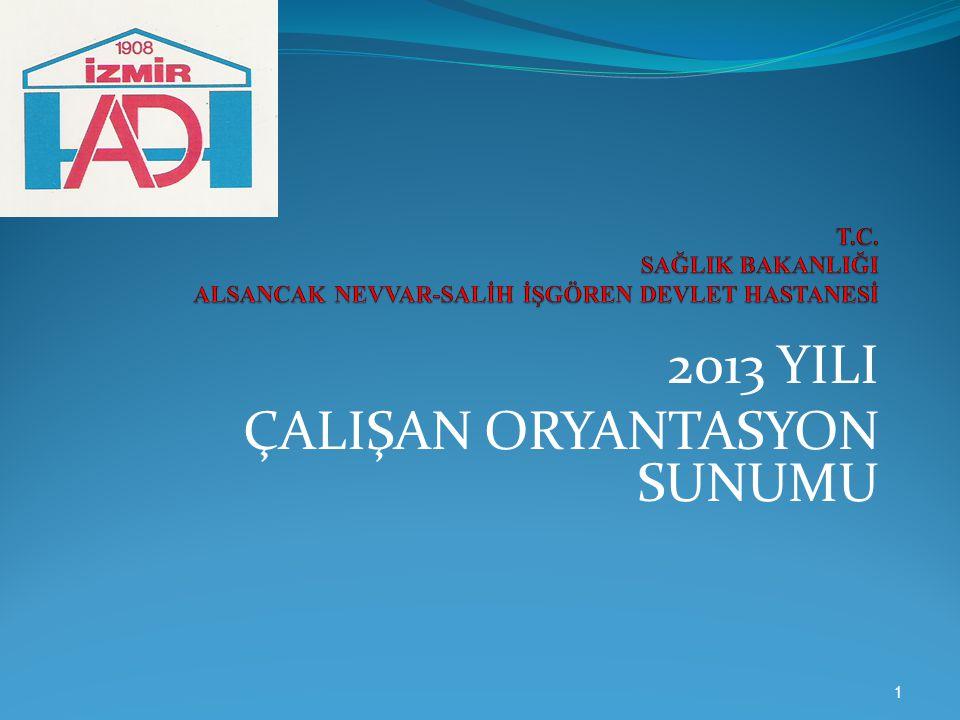 2013 YILI ÇALIŞAN ORYANTASYON SUNUMU 1