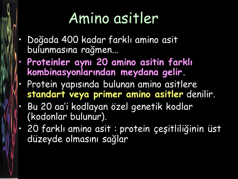 2 amino asitten meydana gelen bir peptid: AA1AA2 20 x 20 = 400 farklı molekül AA1AA2AA3 20 x 20 x 20 = 8000 farklı molekül 100 amino asitten meydana gelen protein için olasılık Evrendeki toplam atom sayısı 