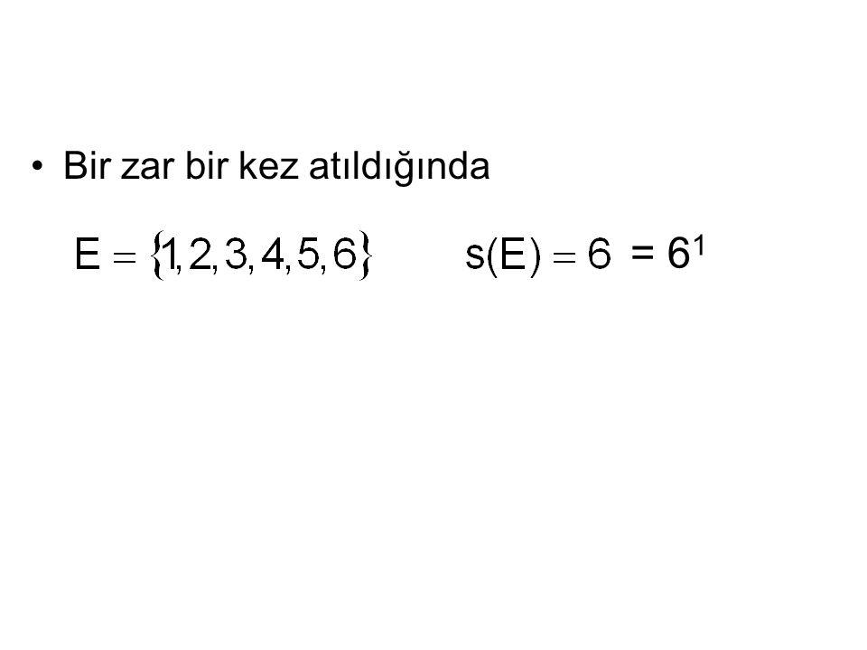 Bir zar bir kez atıldığında = 6 1